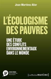 L'écologisme des pauvres : une étude des conflits environnementaux dans le monde