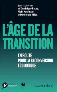 L'âge de la transition : en route vers la reconversion écologique