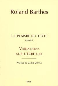 Le plaisir du texte; Précédé de Variations sur l'écriture