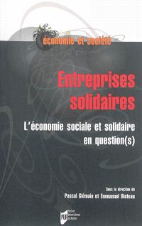 Entreprises solidaires : l'économie sociale et solidaire en question(s)