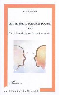 Les systèmes d'échanges locaux (SEL) : circulations affectives et économie monétaire