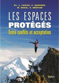 Les espaces protégés : entre conflits et acceptation