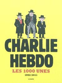 Charlie-Hebdo : les 1.000 unes : 1992-2011