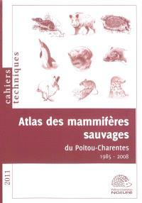 Atlas des mammifères sauvages du Poitou-Charentes : 1985-2008