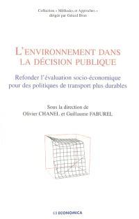 L'environnement dans la décision publique : refonder l'évaluation socio-économique pour des politiques de transport plus durables