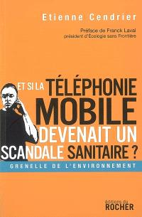 Et si la téléphonie mobile devenait un scandale sanitaire ?