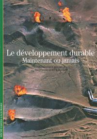 Le développement durable : maintenant ou jamais
