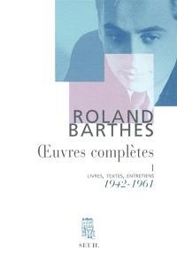 Oeuvres complètes : livres, textes, entretiens. Volume 1, 1942-1961