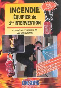 Incendie, équipier de 1re intervention : connaître et manipuler les extincteurs