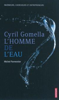 Cyril Gomella, l'homme de l'eau