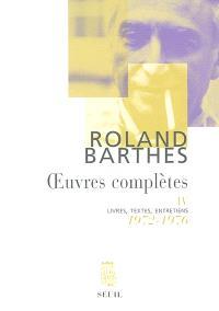 Oeuvres complètes : livres, textes, entretiens. Volume 4, 1972-1976