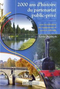 2.000 ans d'histoire du partenariat public-privé pour la réalisation des équipements et services collectifs