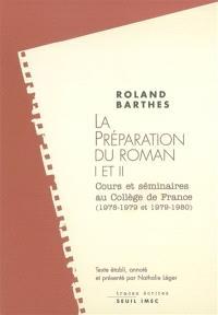 Les cours et les séminaires de Roland Barthes, La préparation du roman I et II : cours et séminaires au Collège de France, 1978-1979 et 1979-1980