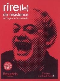 Le rire de résistance. Volume 1, De Diogène à Charlie Hebdo