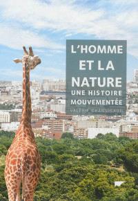 L'homme et la nature : une histoire mouvementée