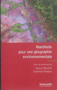 Manifeste pour une géographie environnementale : géographie, écologie, politique