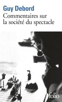 Commentaires sur La société du spectacle, 1988; Préface à la quatrième édition italienne de La société du spectacle, 1979