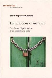 La question climatique : genèse et dépolitisation d'un problème public