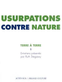 Terre à terre. Volume 1, Usurpations contre nature