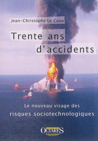 Trente ans d'accidents : le nouveau visage des risques sociotechnologiques