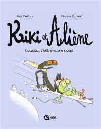 Kiki et Aliène. Volume 2, Coucou, c'est encore nous !