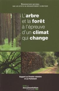 L'arbre et la forêt à l'épreuve d'un climat qui change : rapport au Premier ministre et au Parlement