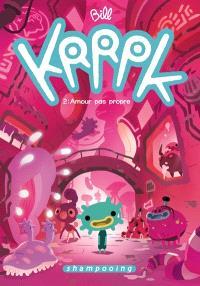 Krrpk. Volume 2, Amour pas propre