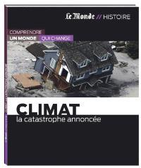 Climat : la catastrophe annoncée