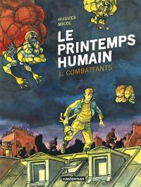 Le printemps humain. Volume 1, Combattants