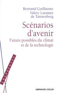 Scénarios d'avenir : futurs possibles du climat et de la technologie