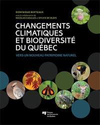Changements climatiques et biodiversité du Québec  : vers un nouveau patrimoine naturel