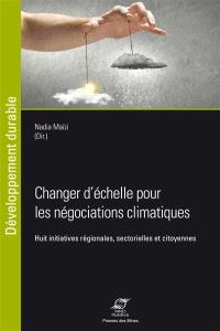 Changer d'échelle pour les négociations climatiques : huit initiatives régionales, sectorielles et citoyennes