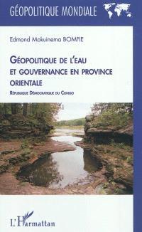 Géopolitique de l'eau et gouvernance en province orientale : République démocratique du Congo