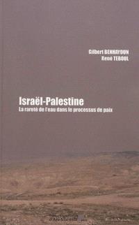 Israël-Palestine : la rareté de l'eau dans le processus de paix