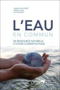L'eau en commun  : de ressource naturelle à chose cosmopolitique