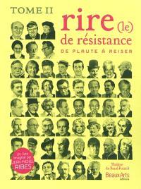 Le rire de résistance. Volume 2, De Plaute à Reiser