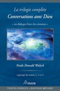 Conversations avec Dieu  : la trilogie complète : un dialogue hors du commun