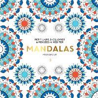Mandalas : petit livre à colorier & pensées à méditer