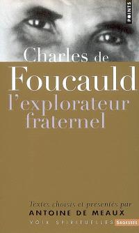 Charles de Foucauld : l'explorateur fraternel