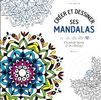 Créer et dessiner ses mandalas : carnet de dessin et de coloriage