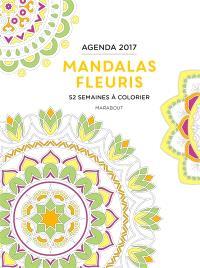 Mandalas fleuris : 52 semaines à colorier : agenda 2017