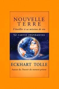 Nouvelle Terre  : s'éveiller à sa mission de vie : 52 cartes inspirantes