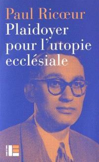 Plaidoyer pour l'utopie ecclésiale : conférence de Paul Ricoeur (1967)