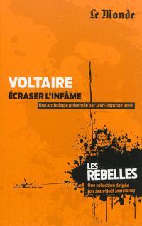Voltaire : écraser l'infâme
