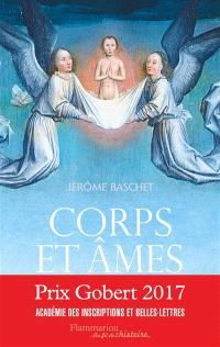 Corps et âmes : une histoire de la personne au Moyen Age