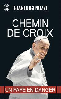 Chemin de croix : un pape en danger