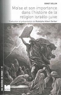 Moïse et son importance dans l'histoire de la religion israélo-juive