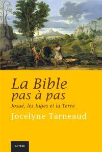 La Bible pas à pas. Volume 4, Josué, les Juges et la Terre