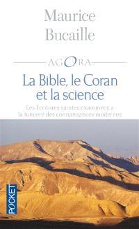 La Bible, le Coran et la science : les Ecritures saintes examinées à la lumière des connaissances modernes