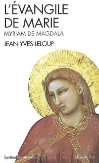 L'Evangile de Marie : Myriam de Magdala : Evangile copte du IIe siècle
